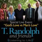 © T. Randolph and Friends | Lawrence Media | God's Love vs Man's Love
